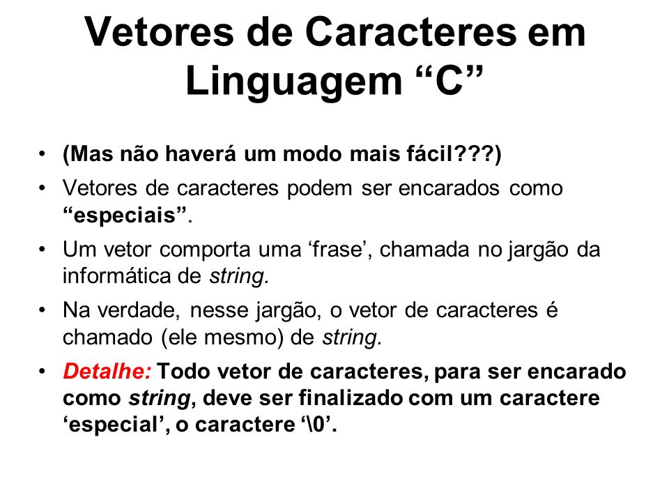 Vetores de Caracteres em Linguagem C