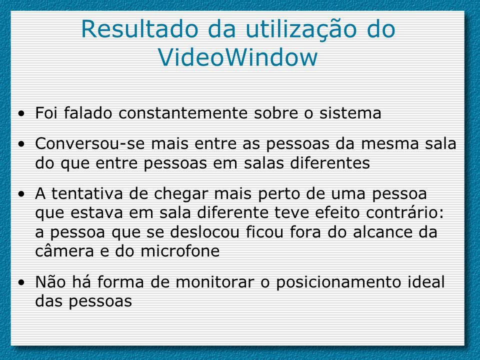 Resultado da utilização do VideoWindow
