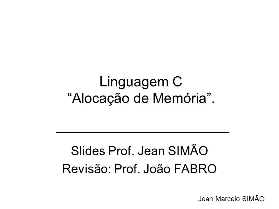 Slides Prof. Jean SIMÃO Revisão: Prof. João FABRO