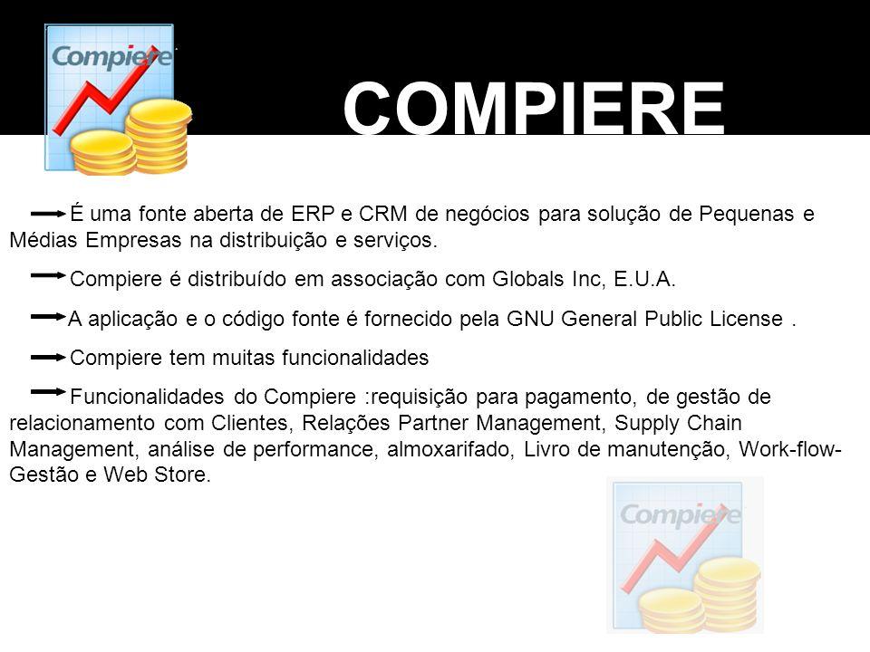 COMPIERE É uma fonte aberta de ERP e CRM de negócios para solução de Pequenas e Médias Empresas na distribuição e serviços.