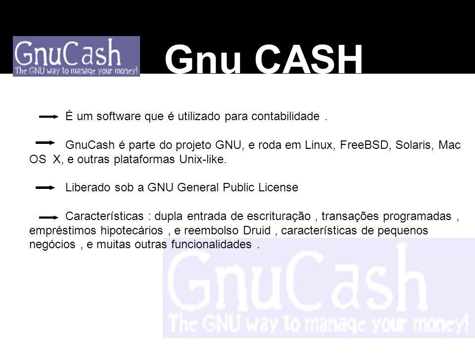 Gnu CASH É um software que é utilizado para contabilidade .