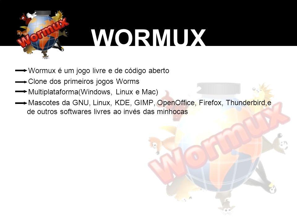 WORMUX Wormux é um jogo livre e de código aberto