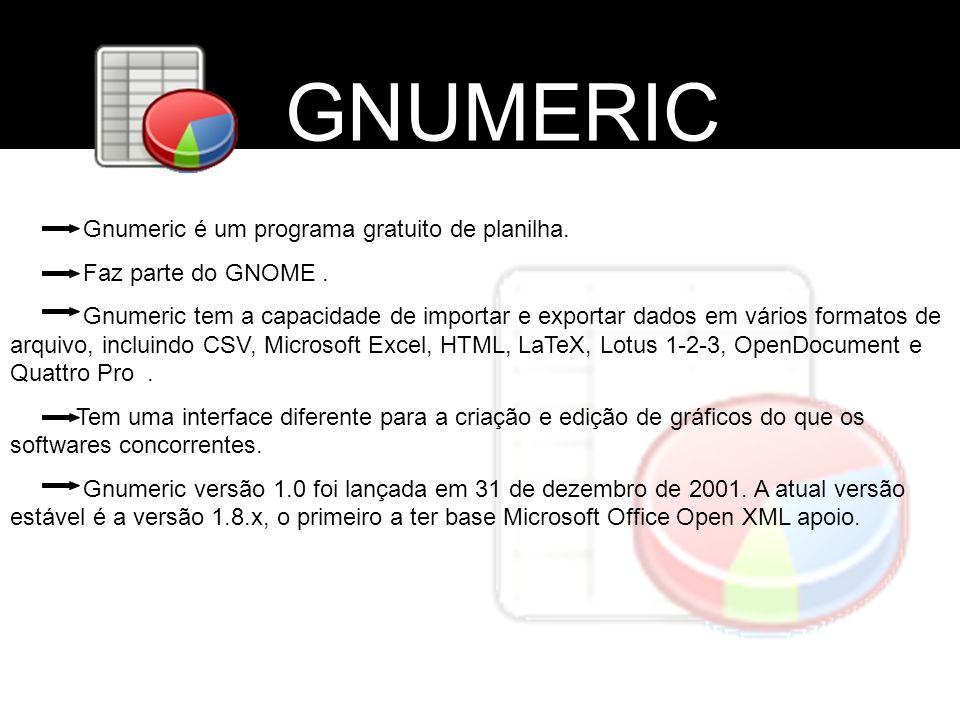 GNUMERIC Gnumeric é um programa gratuito de planilha.