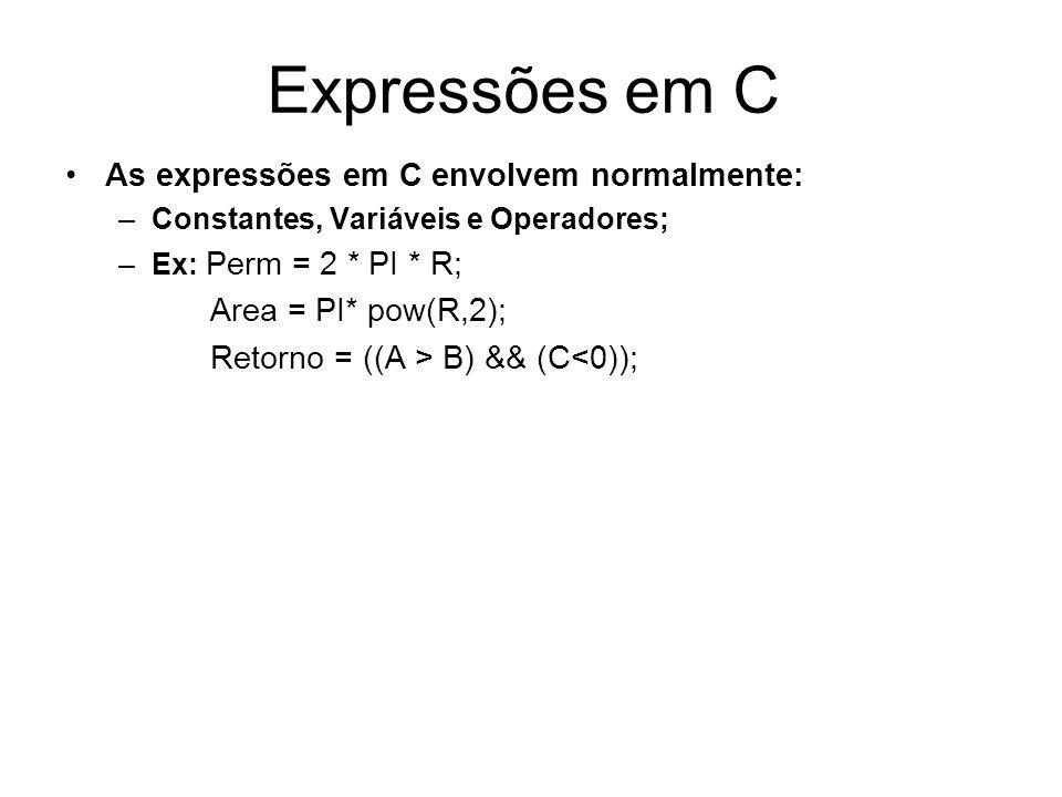 Expressões em C As expressões em C envolvem normalmente: