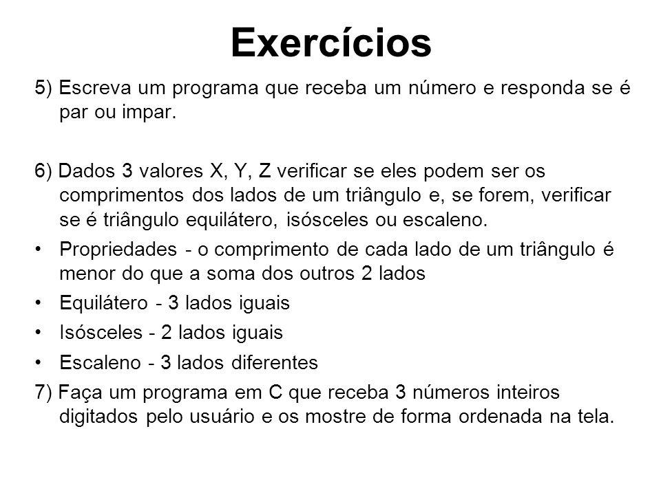 Exercícios 5) Escreva um programa que receba um número e responda se é par ou impar.