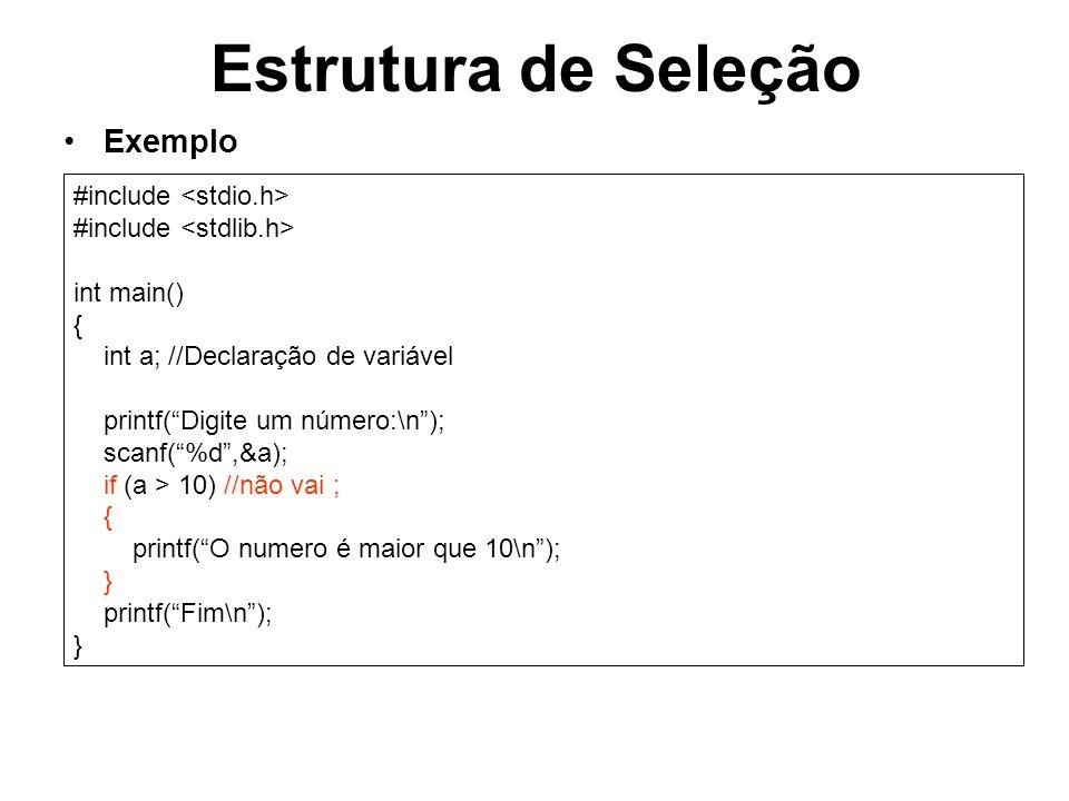 Estrutura de Seleção Exemplo #include <stdio.h>