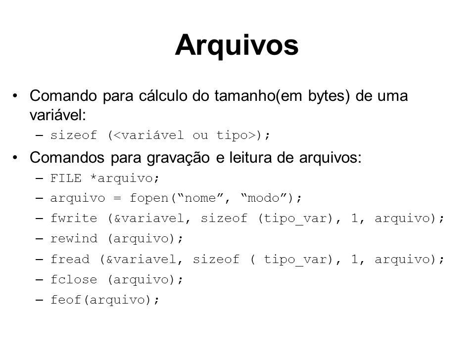 Arquivos Comando para cálculo do tamanho(em bytes) de uma variável: