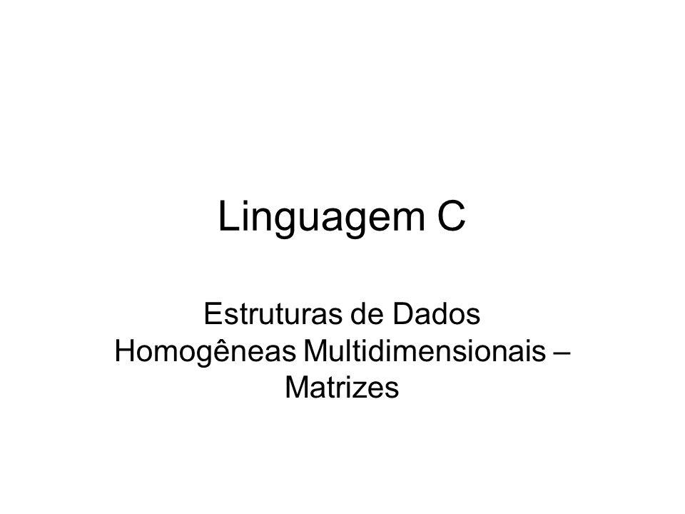 Estruturas de Dados Homogêneas Multidimensionais – Matrizes
