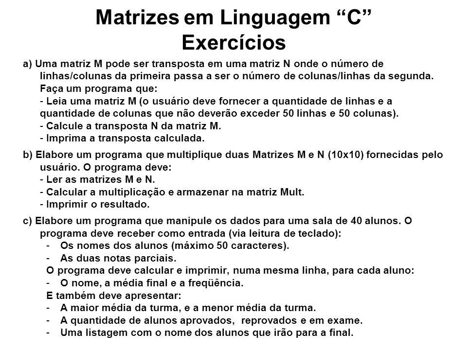 Matrizes em Linguagem C Exercícios