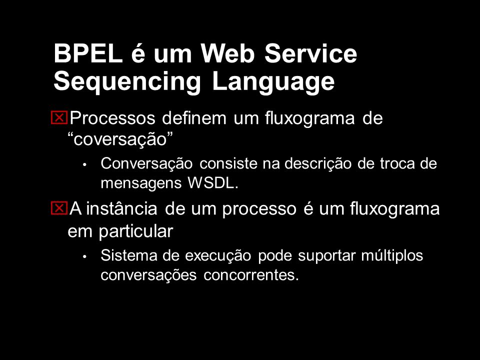 BPEL é um Web Service Sequencing Language