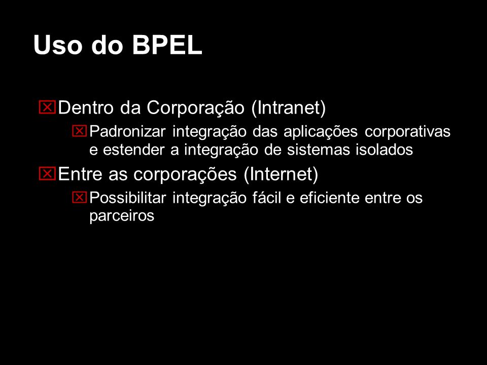 Uso do BPEL Dentro da Corporação (Intranet)