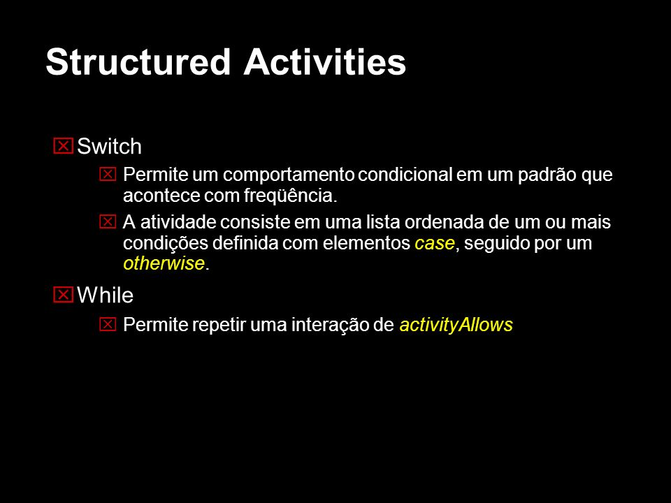 Structured Activities