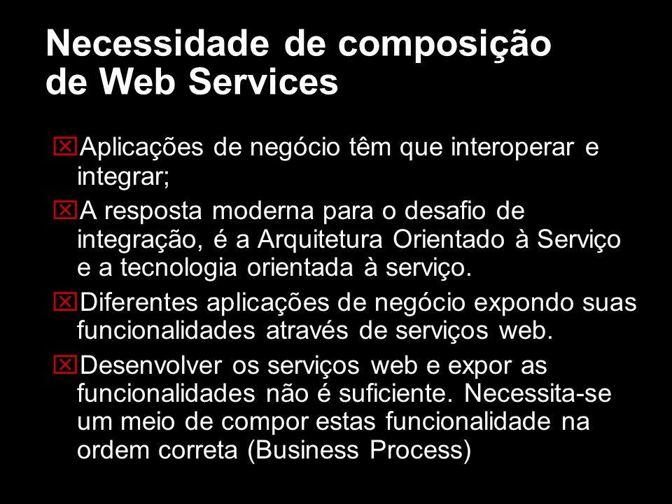 Necessidade de composição de Web Services