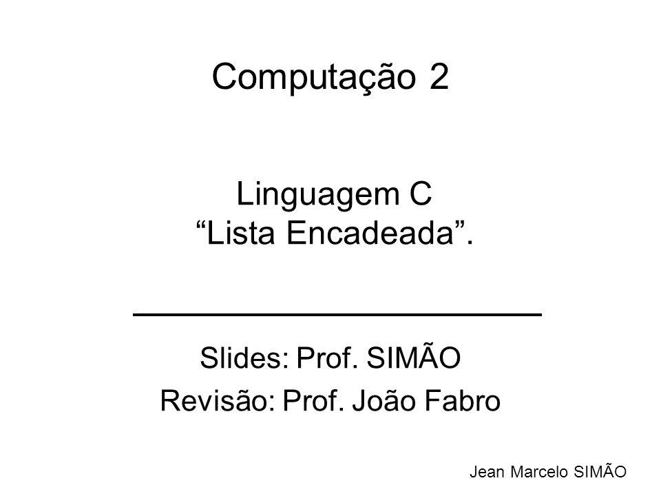 Slides: Prof. SIMÃO Revisão: Prof. João Fabro