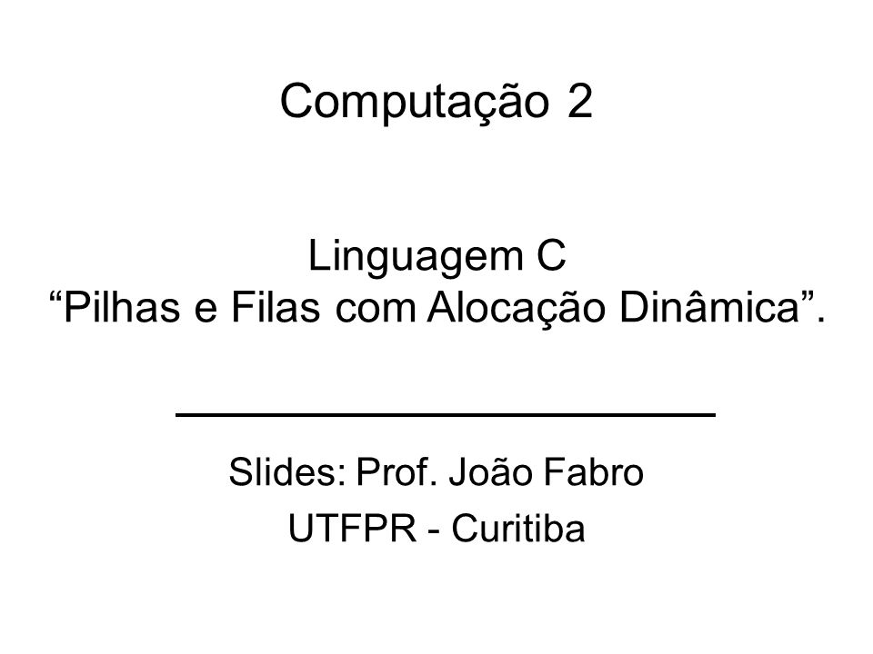 Slides: Prof. João Fabro UTFPR - Curitiba