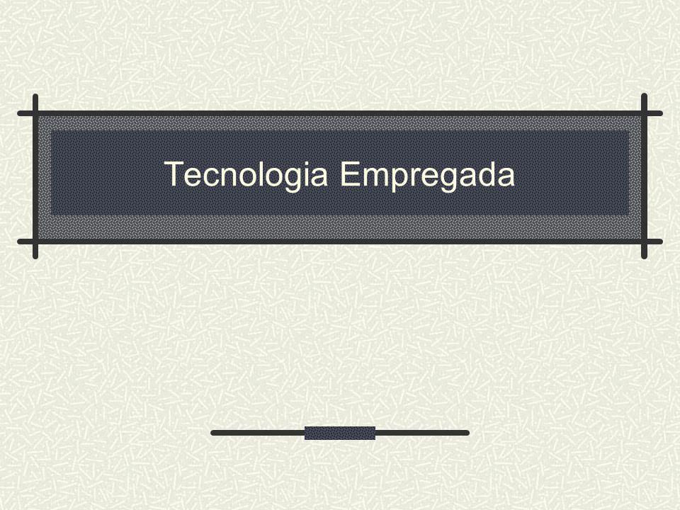 Tecnologia Empregada