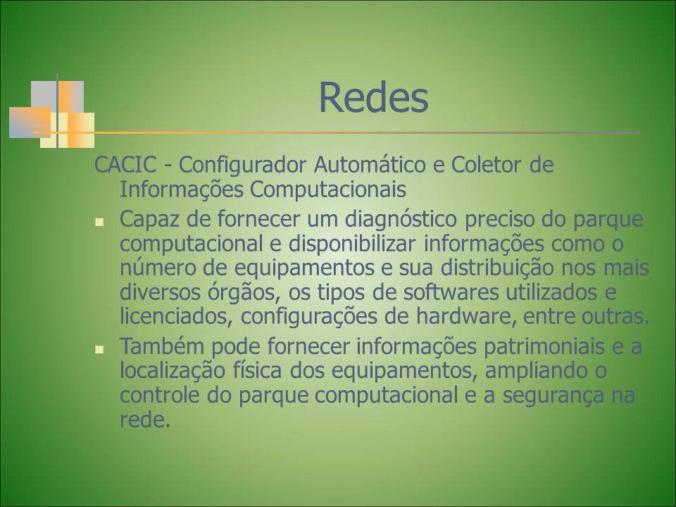 Redes CACIC - Configurador Automático e Coletor de Informações Computacionais.