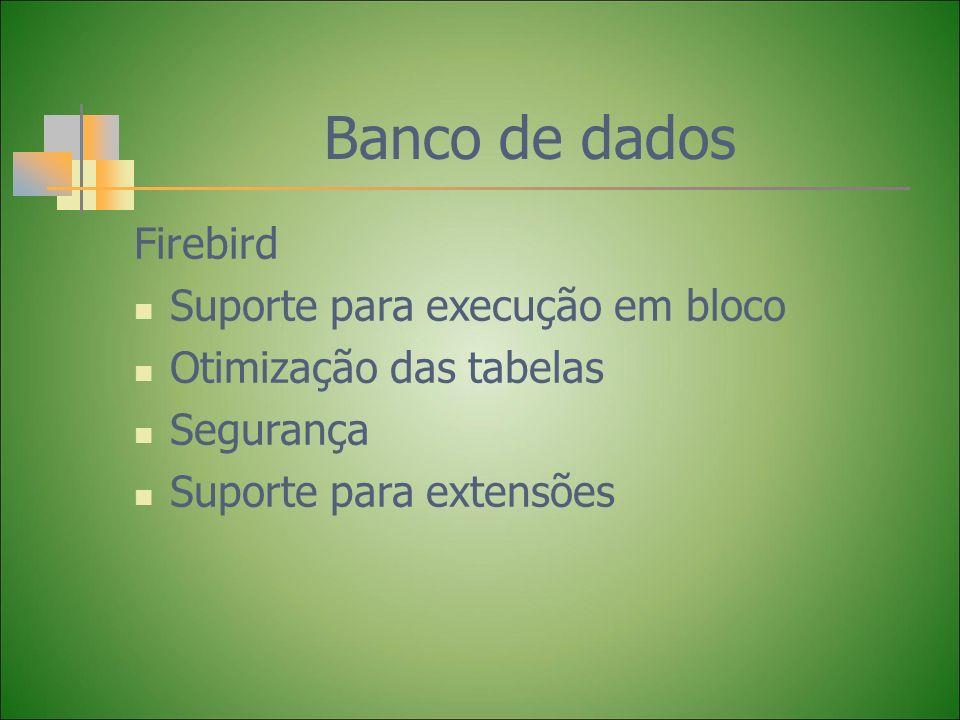 Banco de dados Firebird Suporte para execução em bloco