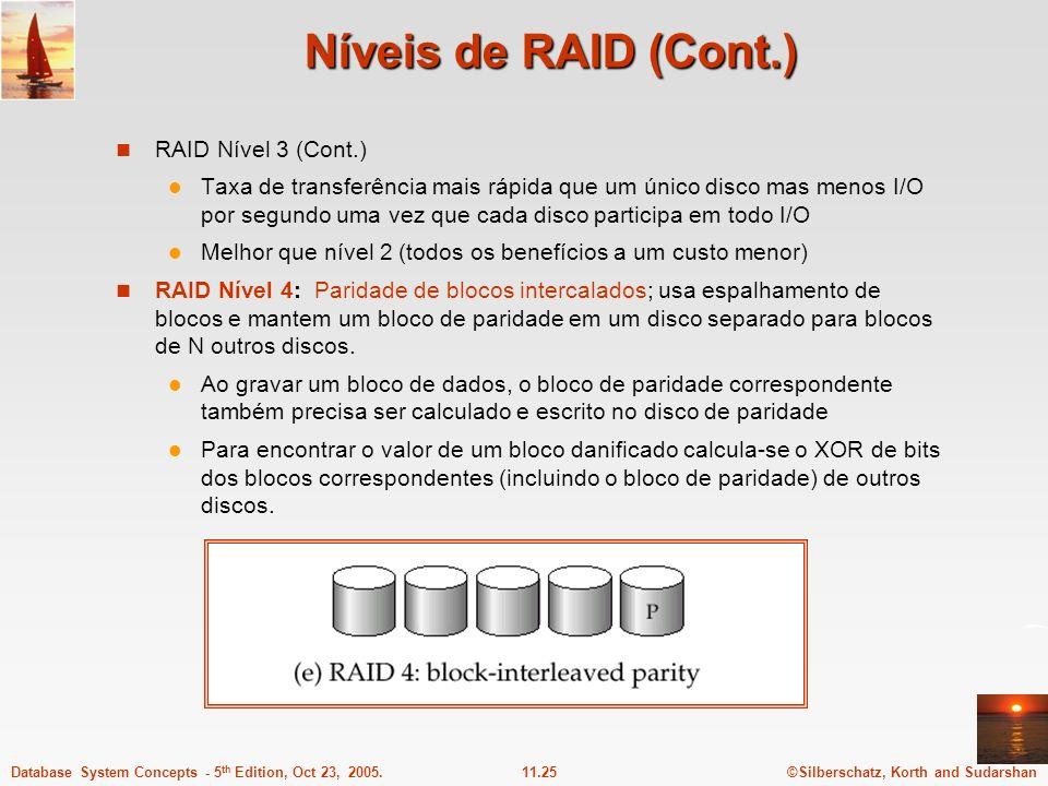 Níveis de RAID (Cont.) RAID Nível 3 (Cont.)