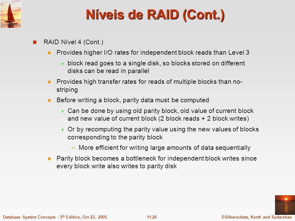 Níveis de RAID (Cont.) RAID Nível 4 (Cont.)