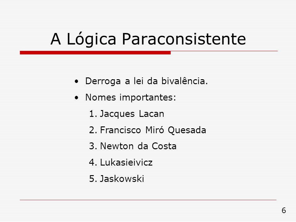 A Lógica Paraconsistente