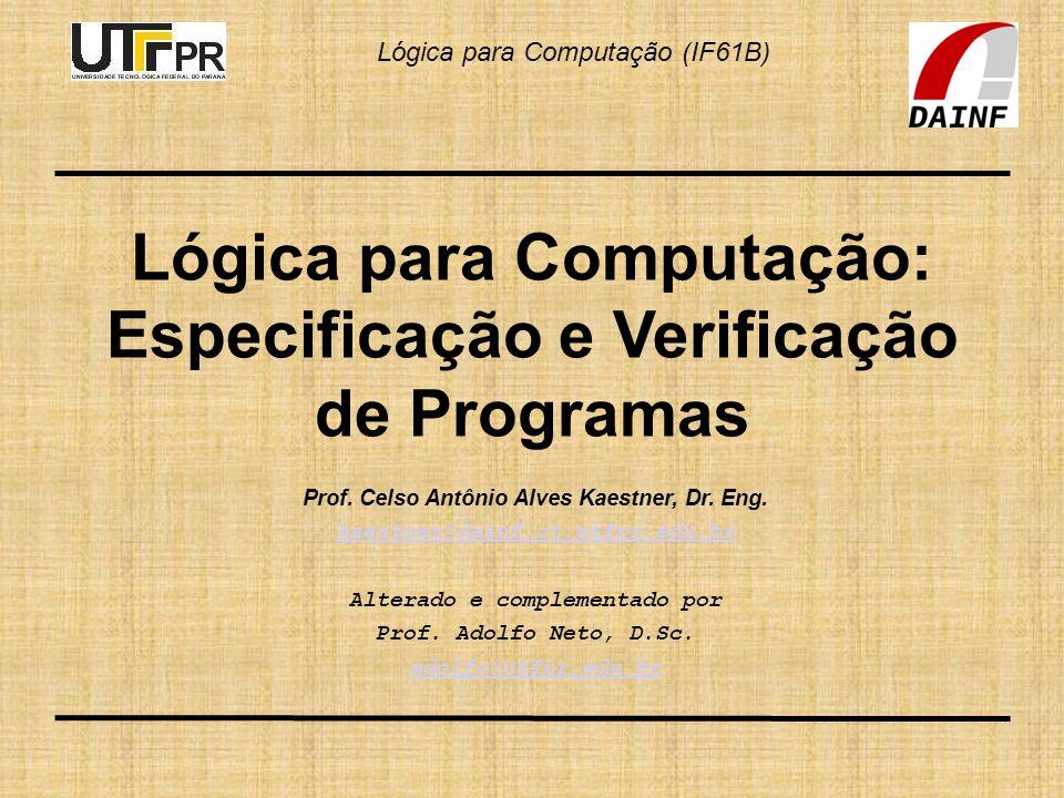 Lógica para Computação: Especificação e Verificação de Programas