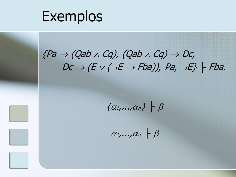 Exemplos {Pa  (Qab  Cq), (Qab  Cq)  Dc,