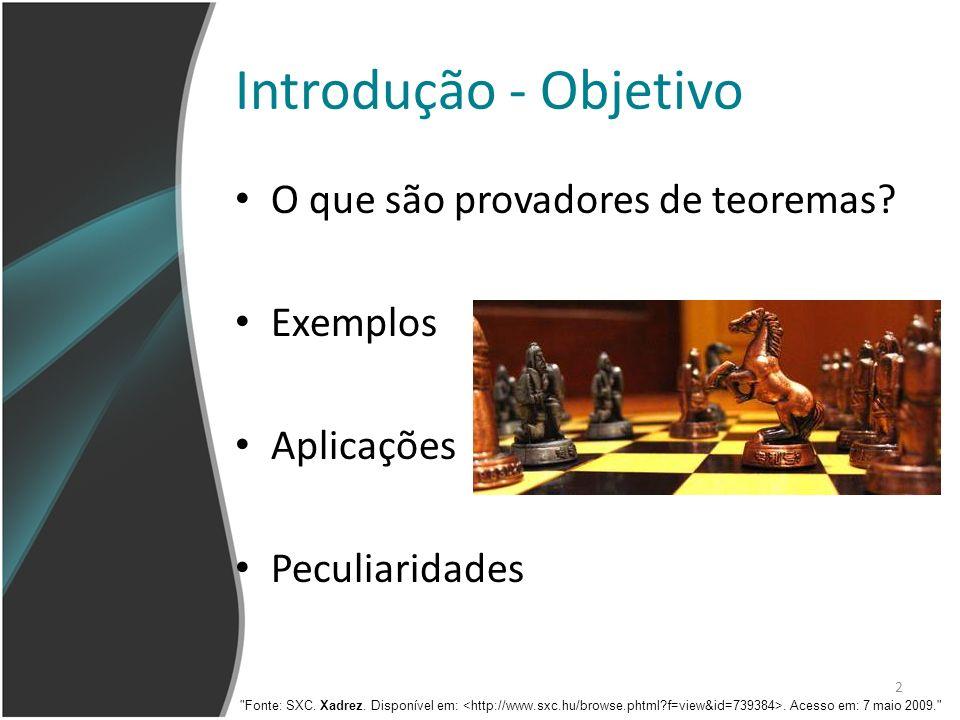Introdução - Objetivo O que são provadores de teoremas Exemplos