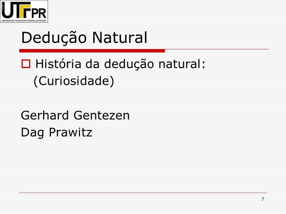 Dedução Natural História da dedução natural: (Curiosidade)