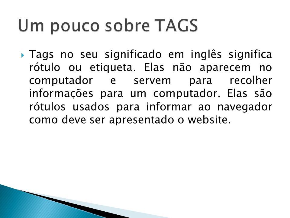 Um pouco sobre TAGS