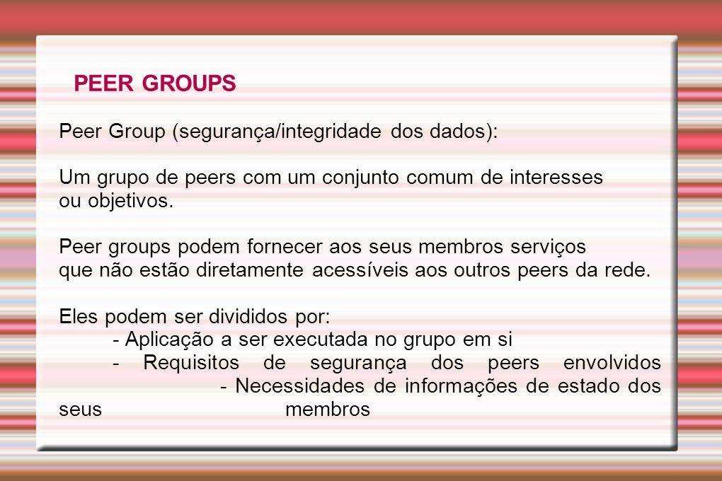 PEER GROUPS Peer Group (segurança/integridade dos dados):