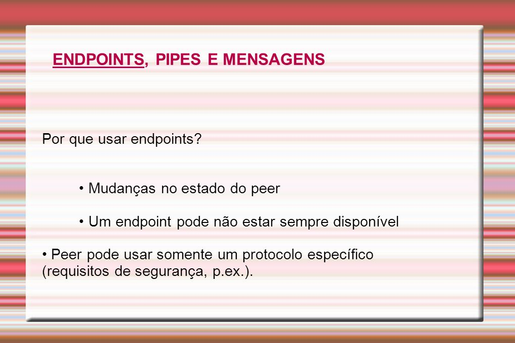 ENDPOINTS, PIPES E MENSAGENS