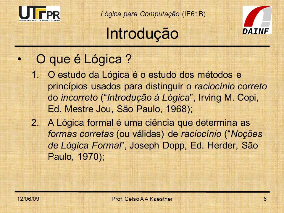 Introdução O que é Lógica