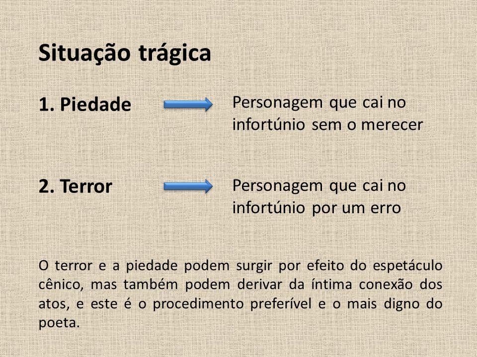 Situação trágica 1. Piedade 2. Terror