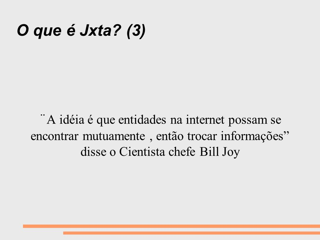 O que é Jxta.