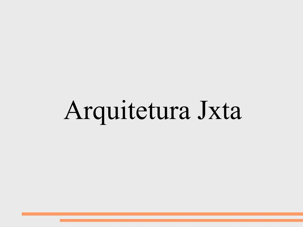 Arquitetura Jxta