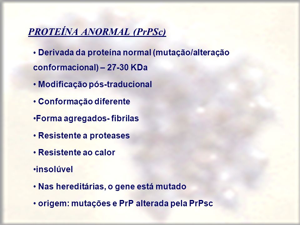 PROTEÍNA ANORMAL (PrPSc)