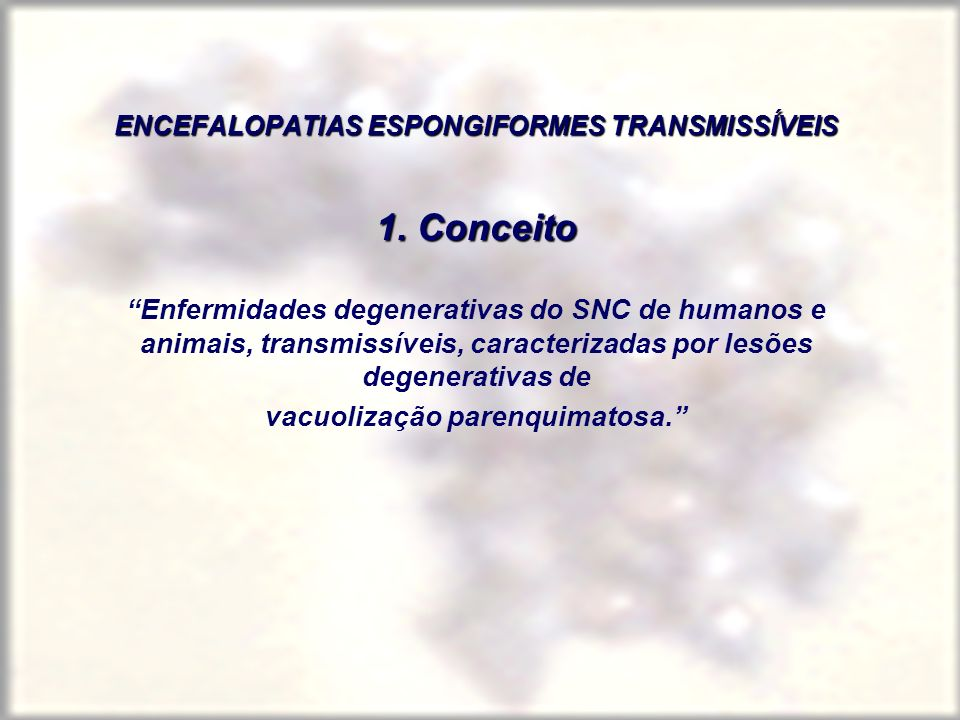 ENCEFALOPATIAS ESPONGIFORMES TRANSMISSÍVEIS