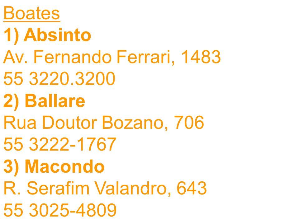 Boates 1) Absinto. Av. Fernando Ferrari, 1483. 55 3220.3200. 2) Ballare. Rua Doutor Bozano, 706.