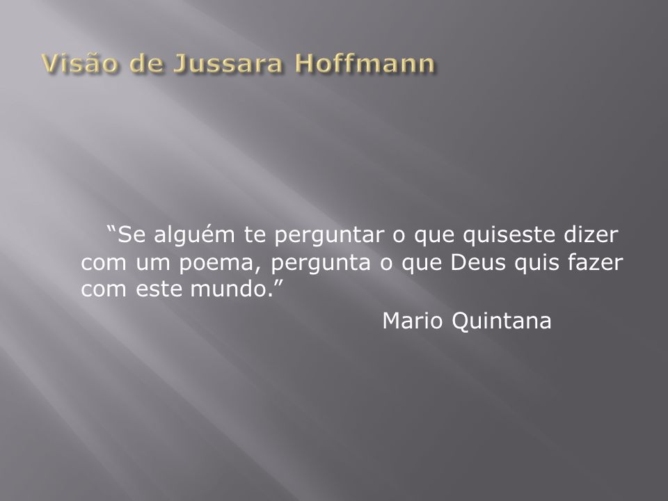 Visão de Jussara Hoffmann