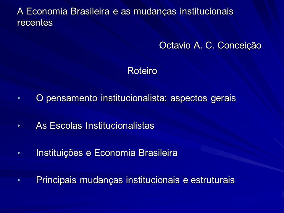 A Economia Brasileira e as mudanças institucionais recentes. Octavio A