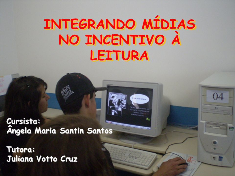 INTEGRANDO MÍDIAS NO INCENTIVO À LEITURA