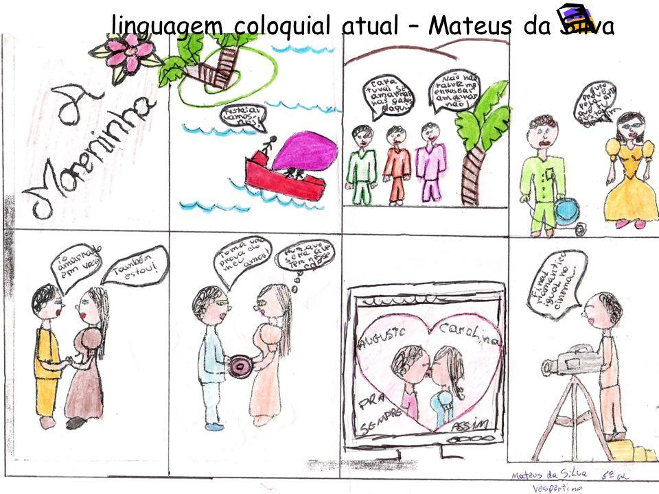 linguagem coloquial atual – Mateus da Silva