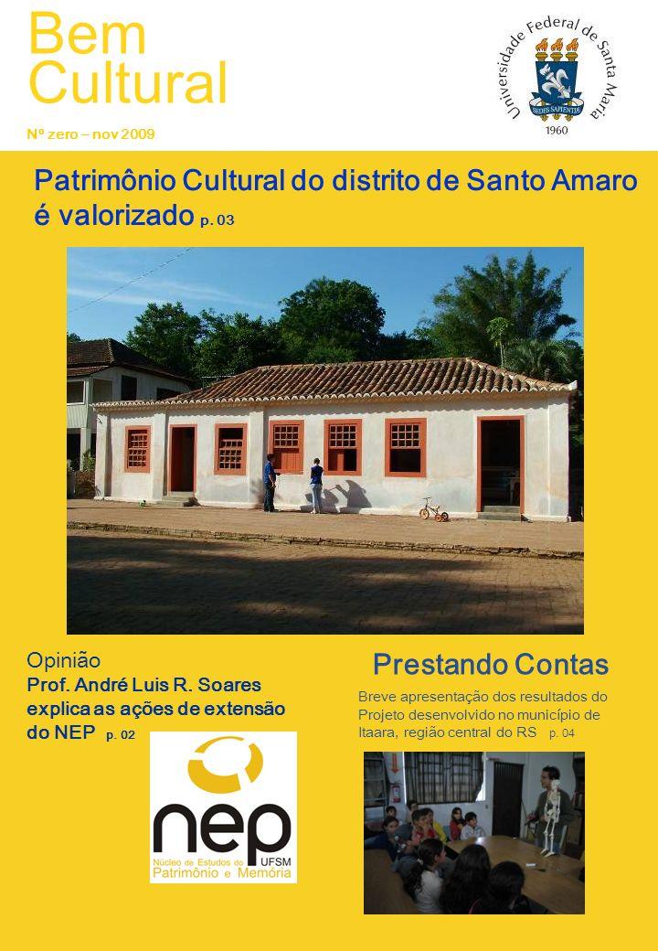 Bem Cultural Nº zero – nov 2009. Patrimônio Cultural do distrito de Santo Amaro é valorizado p. 03.