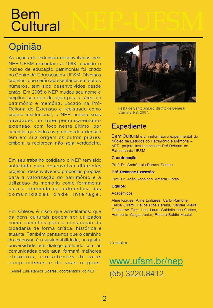 NEP-UFSM Bem Cultural Opinião www.ufsm.br/nep (55) 3220.8412