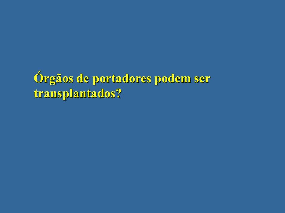Órgãos de portadores podem ser