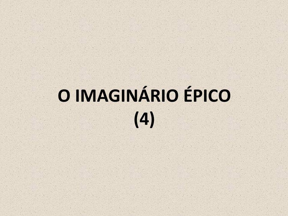 O IMAGINÁRIO ÉPICO (4)