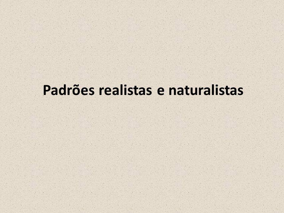 Padrões realistas e naturalistas