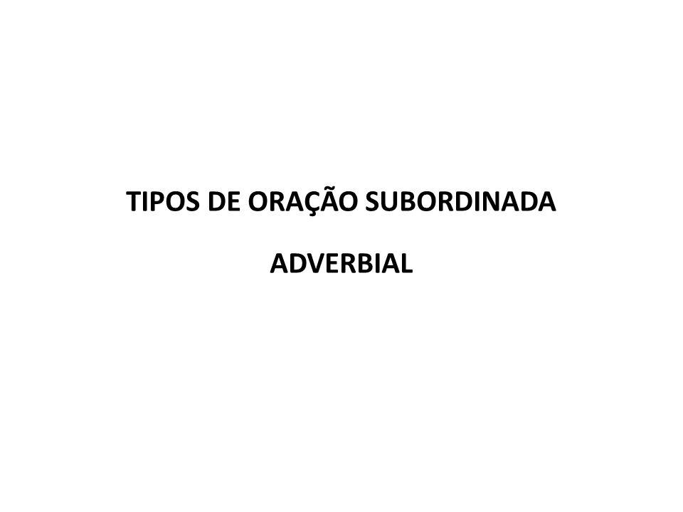 TIPOS DE ORAÇÃO SUBORDINADA