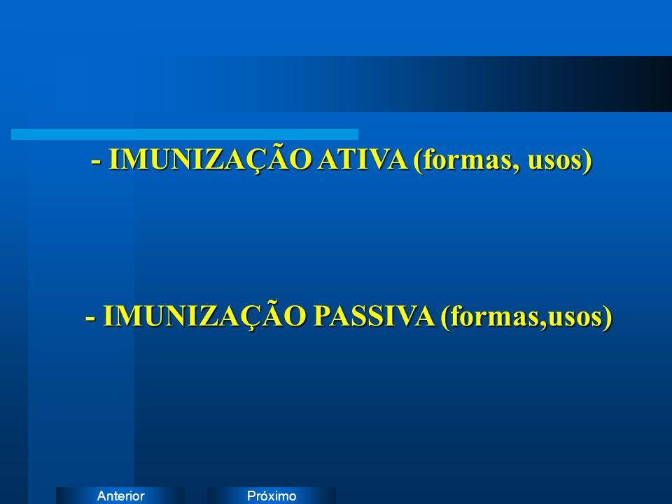 - IMUNIZAÇÃO ATIVA (formas, usos)